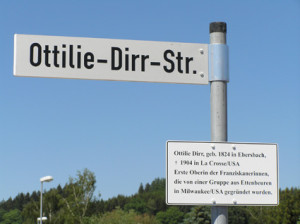 The sisters who traveled on pilgrimage to Bavaria in 2006 were treated to a particularly momentous event, as the citizens of Ettenbeuren provided a special tribute. A city street (strasse) had been name in honor of the Bavarian foundress of the congregation, Ottilie Dirr, and the street sign was unveiled at a special ceremony during the visit.